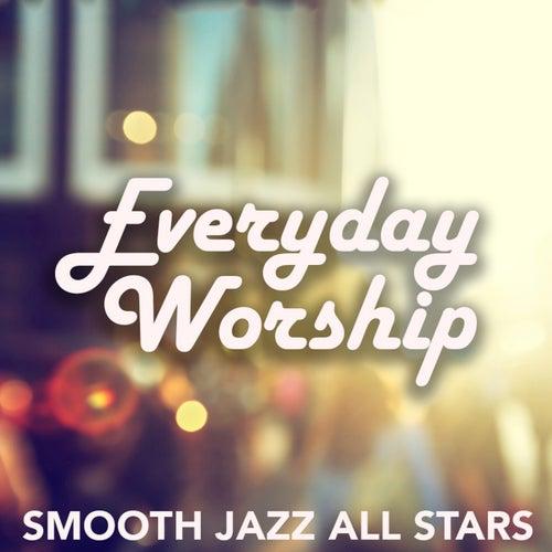 Everyday Worship von Smooth Jazz Allstars