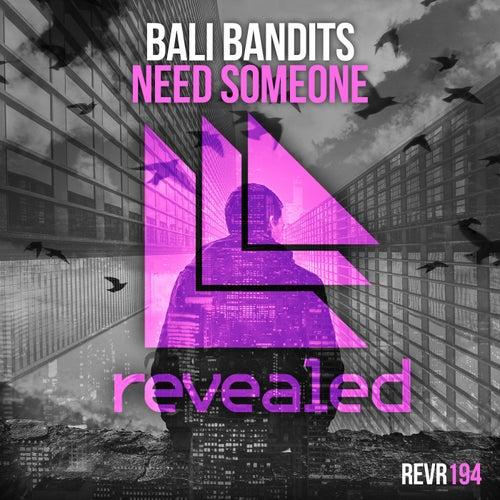 Need Someone de Bali Bandits