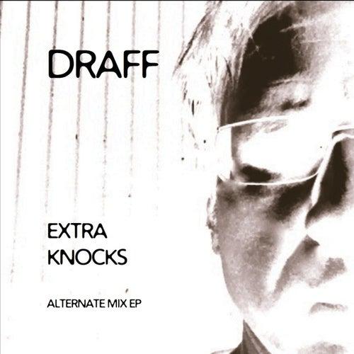 Extra Knocks (Alternate Mix) - EP von D-Raff