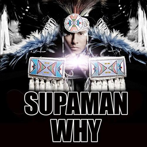Why by Supa Man (Kelvin Mccray)