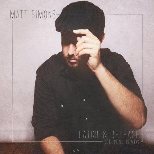 Catch & Release (Deepend Remix) de Matt Simons