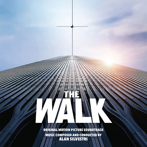 The Walk (Original Motion Picture Soundtrack) von Alan Silvestri