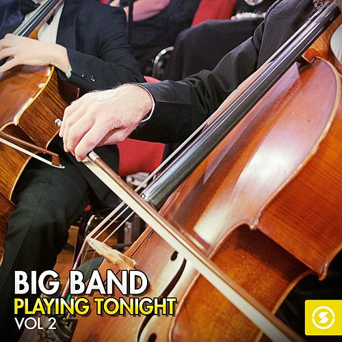 Big Band Playing Tonight, Vol. 2 by Various Artists