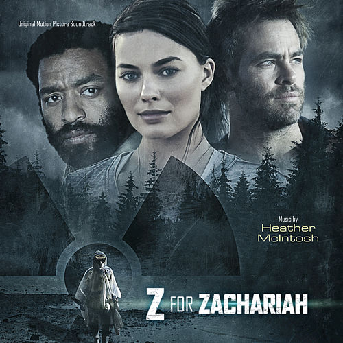Z For Zachariah (Original Motion Picture Soundtrack) by Heather McIntosh