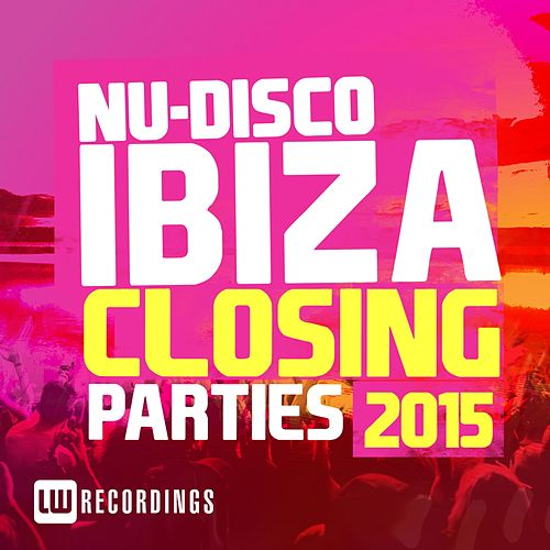 Ibiza Closing Parties 2015: Nu-Disco - EP by Various Artists