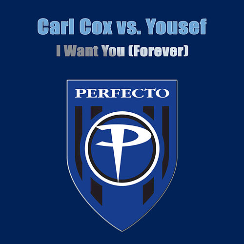 I Want You (Forever) von Carl Cox