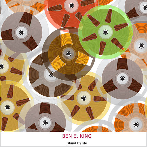 Stand By Me by Ben E. King