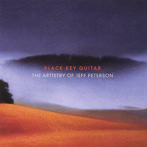 Slack Key Guitar: the Artistry of Jeff Peterson de Jeff Peterson
