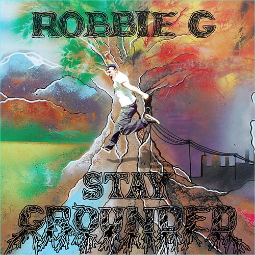 Stay Grounded by Robbie G