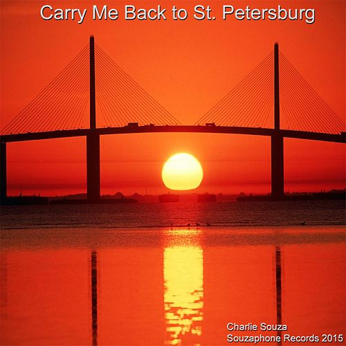 Carry Me Back to St. Petersburg (City Song) by Charlie Souza