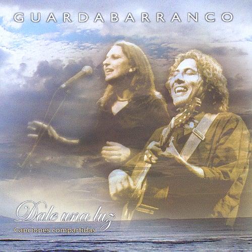 Dale Una Luz - Canciones Compartidas de Guardabarranco