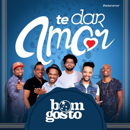 Te Dar Amor - Single de Bom Gosto