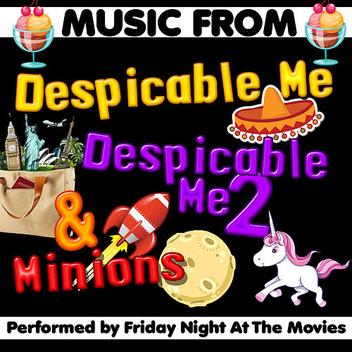 Music from Despicable Me, Despicable Me 2 & Minions de Friday Night At The Movies