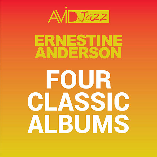 Four Classic Albums (Hot Cargo / The Toast of the Nations Critics / My Kinda Swing / Moanin' Moanin' Moanin') [Remastered] by Ernestine Anderson