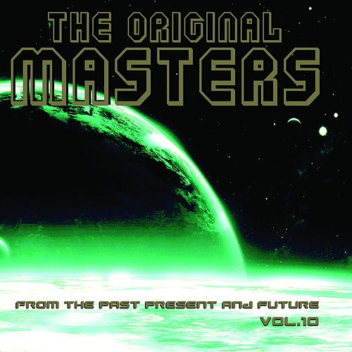 The Original Masters, Vol. 10 (From the Past Present and Future) de Various Artists