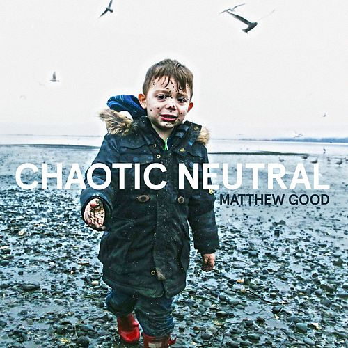 Chaotic Neutral fra Matthew Good