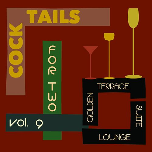 Cocktails for Two, Vol. 9 (Golden Terrace Suite Lounge) by Various Artists