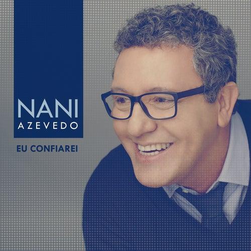 Eu Confiarei by Nani Azevedo