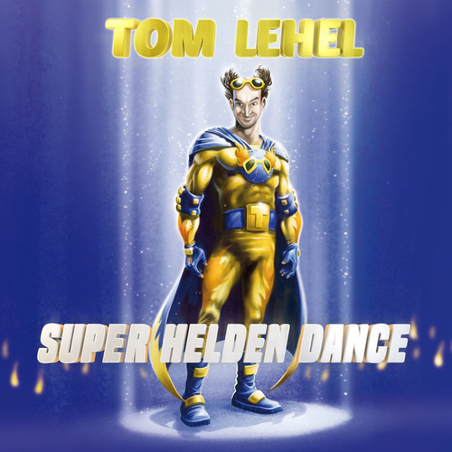 Super Helden Dance von Tom Lehel