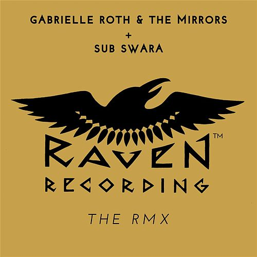Raven: The Rmx de Gabrielle Roth & The Mirrors