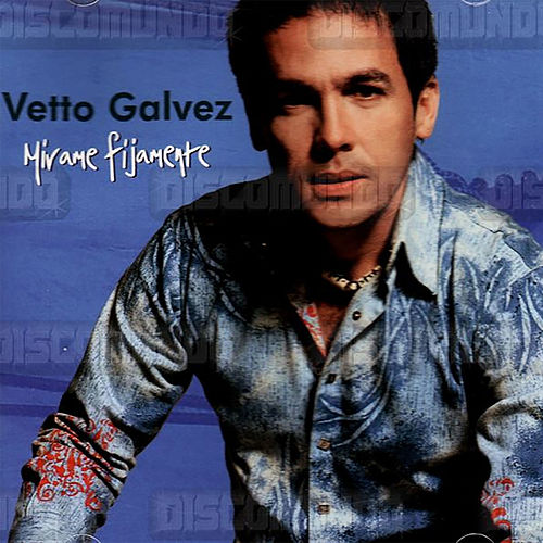Mirame Fijamente de Vetto Galvez