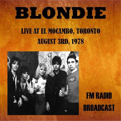 Live at El Mocambo, Toronto, 1978 - FM Radio Broadcast by Blondie