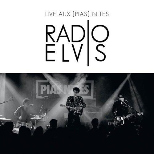 Live aux [PIAS] Nites de Radio Elvis