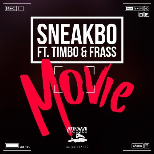 Movie (feat. Timbo & Frass) von Sneakbo