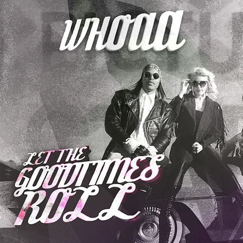 Let the Good Times Roll (feat. Nem) by Whoaa