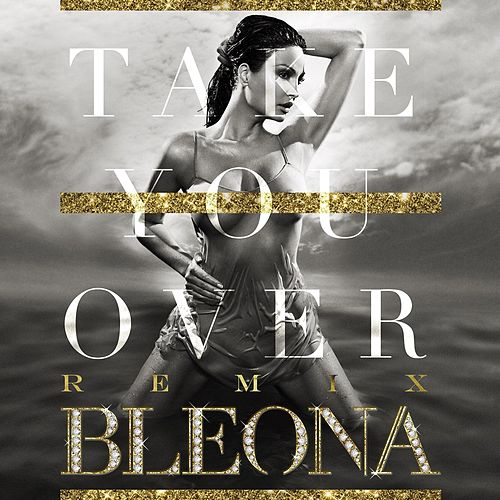 Take You over (Remix Package) de Bleona
