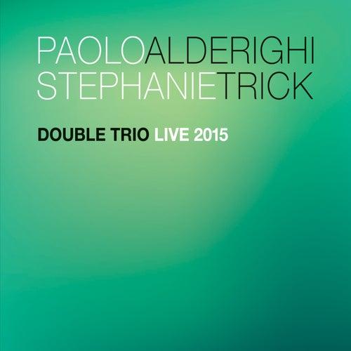 Double Trio Live 2015 van Paolo Alderighi