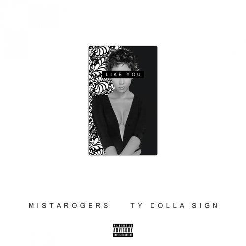 Like You (feat. Ty Dolla $ign) - Single de MistaRogers