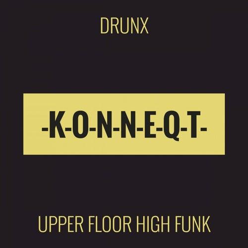 Upper Floor High Funk by The Drunx