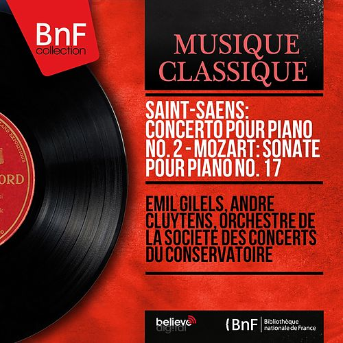 Saint-Saëns: Concerto pour piano No. 2 - Mozart: Sonate pour piano No. 17 (Mono Version) by Emil Gilels