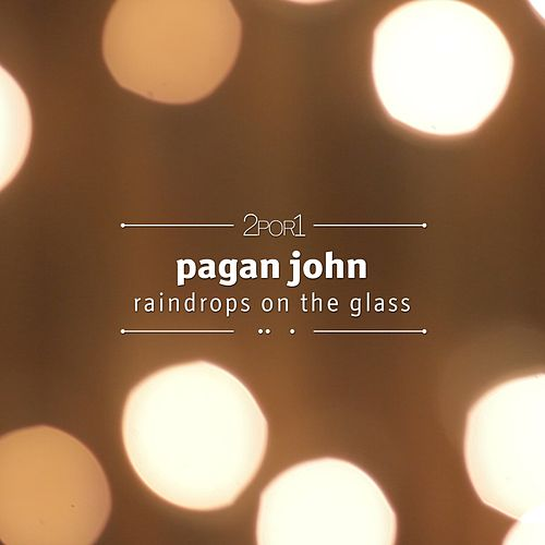 Raindrops on the Glass (Projeto 2por1) by Pagan John