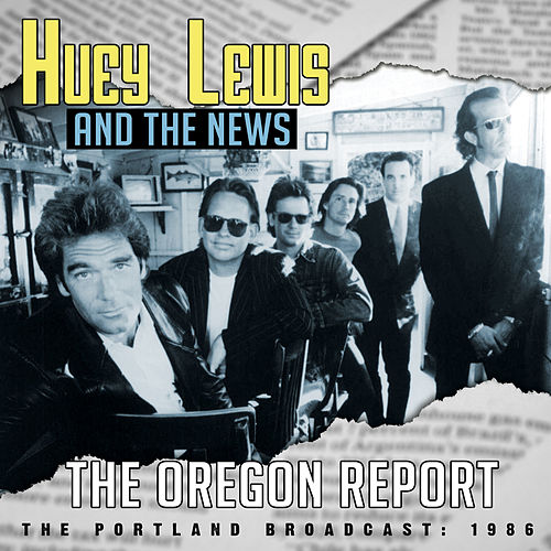 The Oregon Report von Huey Lewis and the News