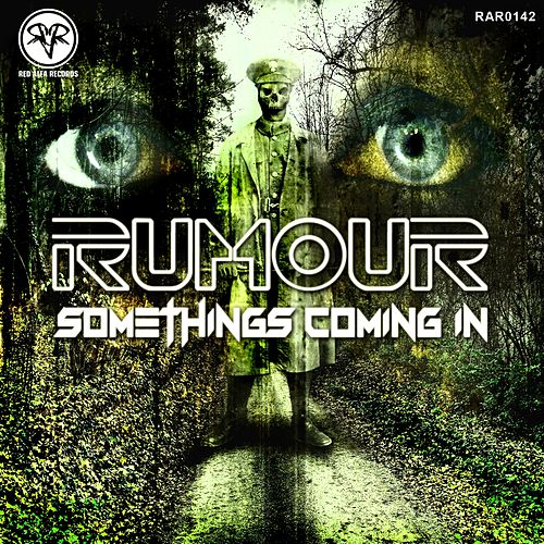 Somethings Coming In (Dubplate Edit) by The Rumour