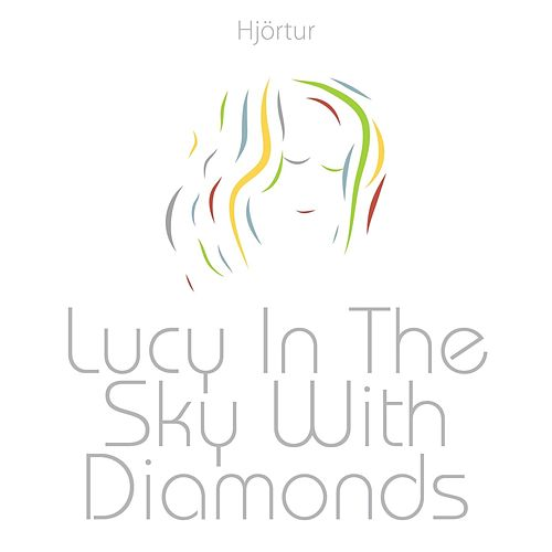 Lucy in the Sky With Diamonds by Hjortur