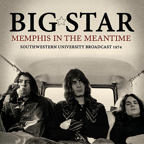 Memphis in the Meantime (Live) de Big Star