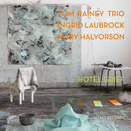 Hotel Grief by Tom Rainey Trio