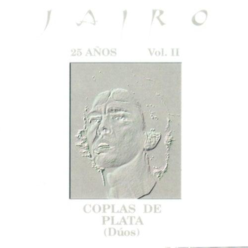 25 Años Vol II - Coplas de Plata (Dúos) by Jairo