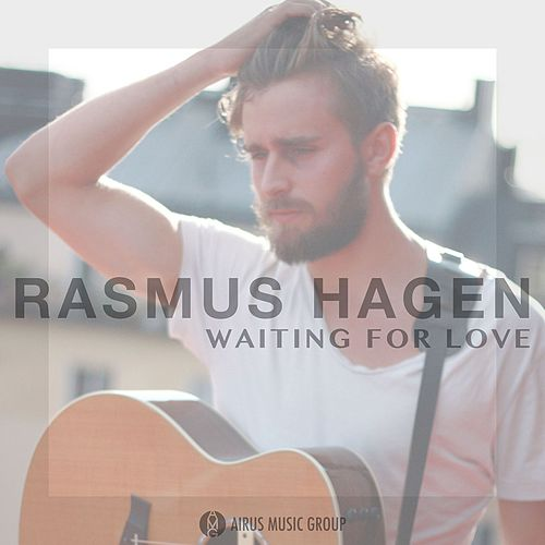 Waiting For Love by Rasmus Hagen