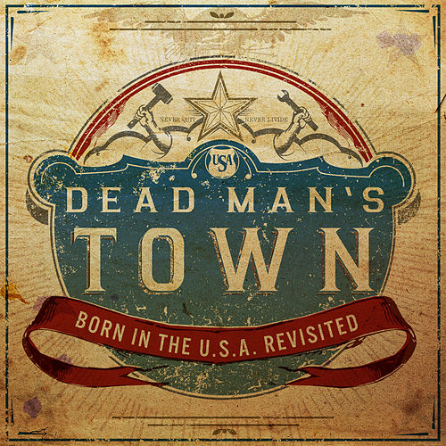 Dead Man's Town: Born in the U.S.A. Revisited by Various Artists