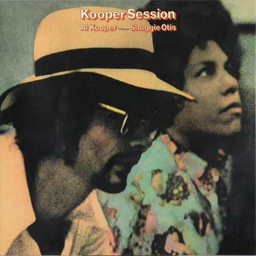 Kooper Sessions (Al Kooper Introduces Shuggie Otis) von Shuggie Otis