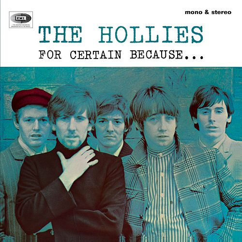 For Certain Because (Expanded Edition) de The Hollies