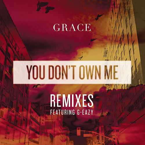 You Don't Own Me REMIXES van Grace