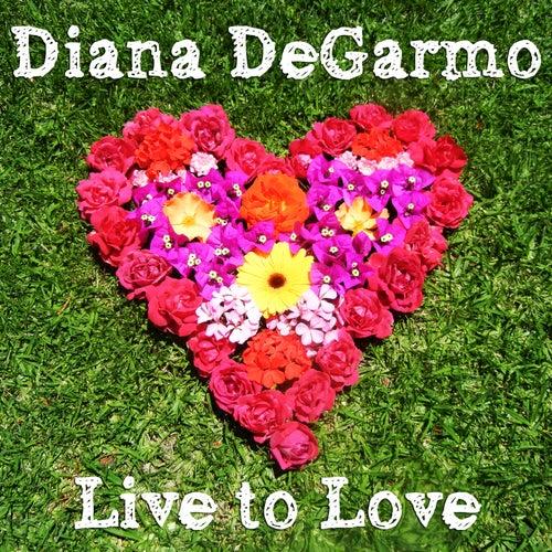 Live to Love - EP de Diana DeGarmo
