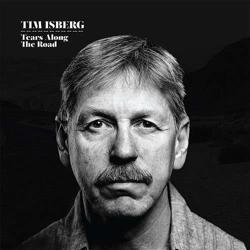 Tears Along the Road de Tim Isberg
