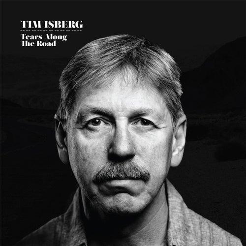 Tears Along the Road de Tim Isberg