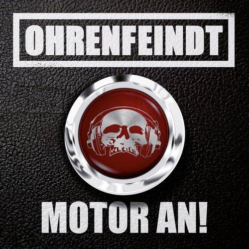 Motor an! von Ohrenfeindt